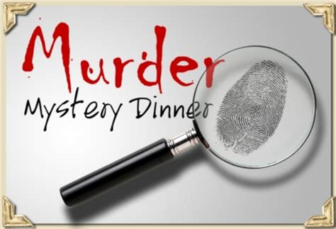 Murder Mystery Dinner  October 31, 2015  Oro Restaurant