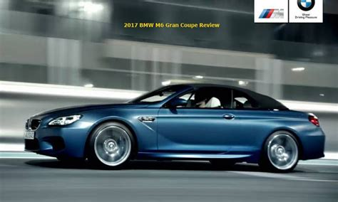 Review Bmw M6 Gran Coupe by 2017 Bmw M6 Gran Coupe Review Auto Bmw Review