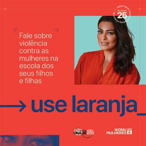#UseLaranja é a nova campanha da ONU Mulheres pelo fim da ...