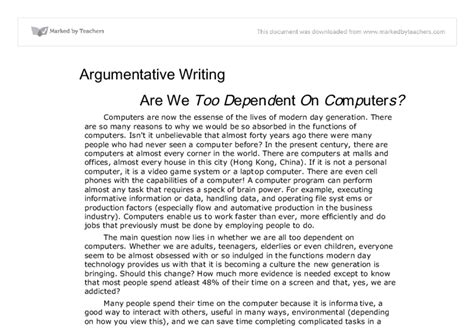 Argumentative Essay On Technology Dependence by Persuasive Essay On Why Technology Is