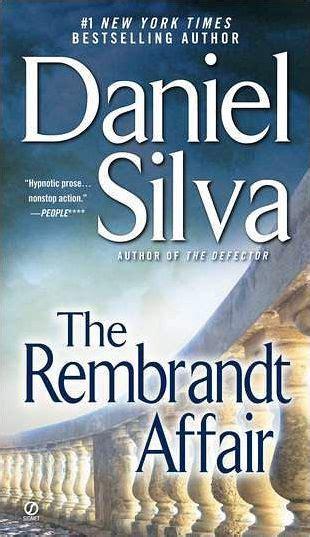 Although not a huge fan of spy novels, i had. The Rembrandt Affair (Gabriel Allon Series #10) by Daniel Silva, Paperback | Barnes & Noble®