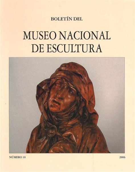 Calaméo Boletin del Museo Nacional de Escultura 10 2006