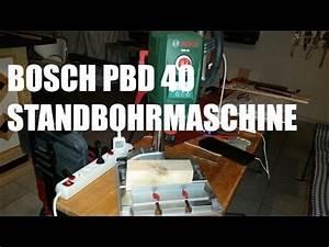 Bosch Pbd 40 Fräsen : bosch pbd 40 standbohrmaschine youtube ~ Buech-reservation.com Haus und Dekorationen