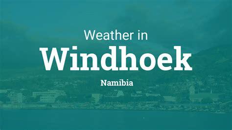 weather  windhoek namibia