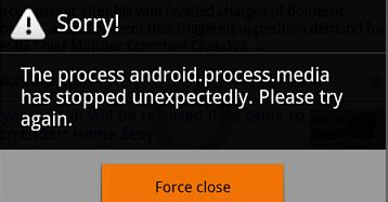 android process media how to fix android process media has stopped error