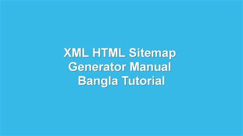 Xml Html Sitemap Generator Manual Google Index Bangla