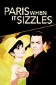Paris When It Sizzles (1964) - Posters — The Movie ...