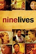 Nine Lives (2005) - Cast & Crew — The Movie Database (TMDb)