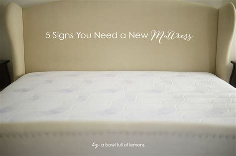what of mattress do i need 5 signs you need a new mattress a bowl of lemons