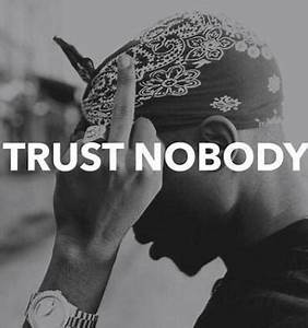 TRUST NO ONE PICTURE QUOTES TUMBLR image quotes at ...