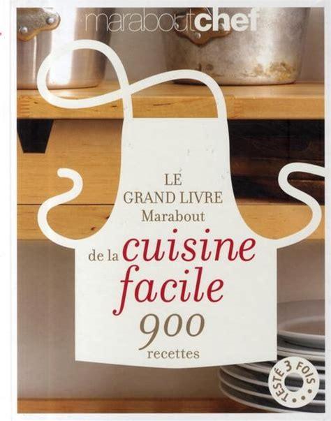 livre cuisine facile livre le grand livre marabout de la cuisine facile