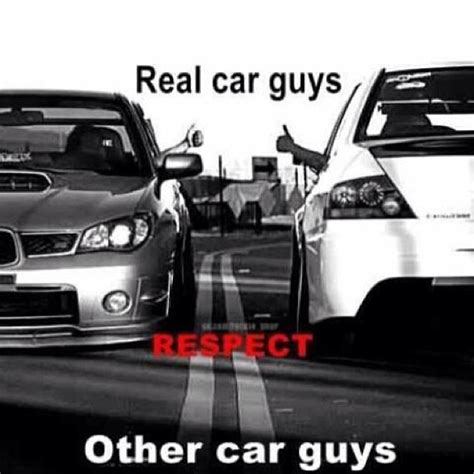 evo subaru meme real car guys respect other car guys cars pinterest
