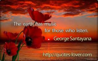 Quote the Earth Has Music for Those Who Listen Nature