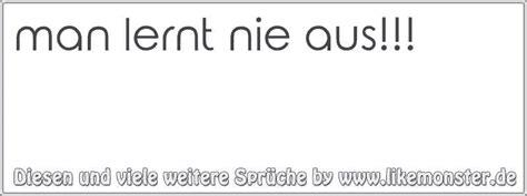lernt nie aus tolle spr 252 che und zitate auf www likemonster de