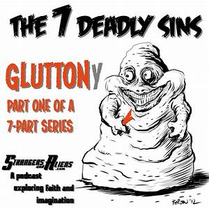 """Episode 31 — """"Gluttony"""" (Part One of the SEVEN DEADLY SINS Series) – Strangers and Aliens"""