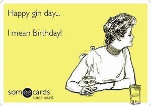Happy #gin day... I mean Birthday!   LAUGH   Pinterest ...