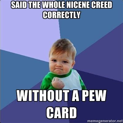Catholic Memes - the nicene creed no pew card since week 3 of the new edition of the roman missal winning