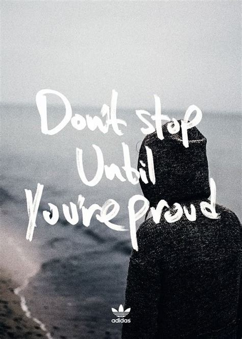 dont stop  youre proud adidas quotes