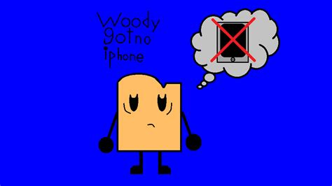 Download hd android 11 stock wallpapers best collection. Bfdi Woody got no iphone by Rainbowblitez on DeviantArt