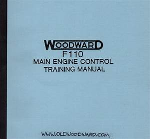 Woodward U0026 39 S Fuel Control Training Manual For The G E  F110