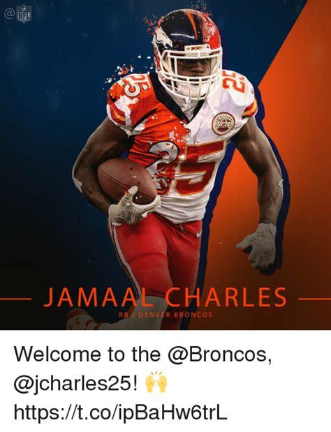 Denver Broncos Memes Br Jamaal Charles Rb Denver Broncos Welcome To The