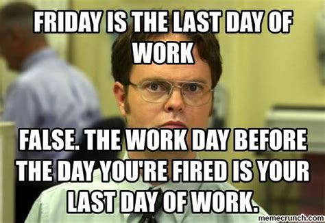 Last Day Of Work Meme - last day at work meme also friday work day meme together with so me pinterest meme