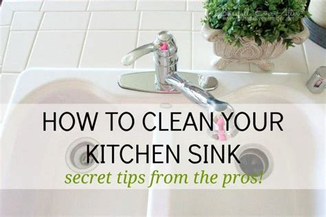 how to clean your kitchen sink 17 best images about cleaning tips kitchen on 8595