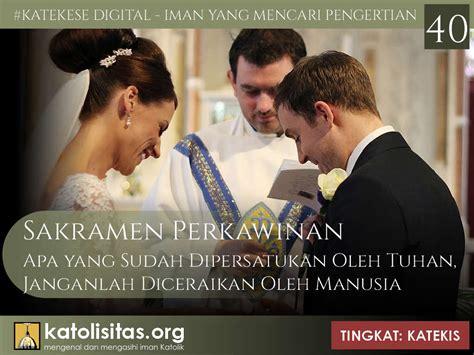 katekis sakramen perkawinan    dipersatukan