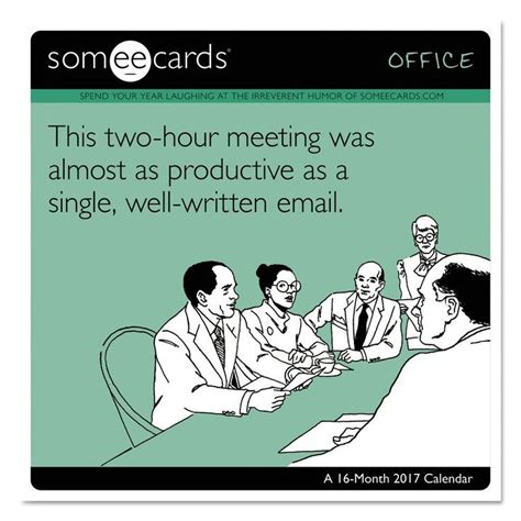 Work Meeting Meme - day dream someecards office wall calendar 12 quot x 11 quot 2016 2017 lunch room conference room