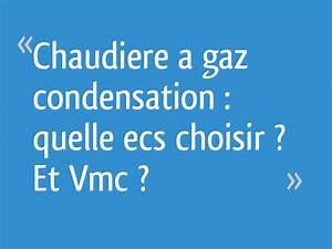 Quelle Vmc Choisir : chaudiere a gaz condensation quelle ecs choisir et vmc ~ Melissatoandfro.com Idées de Décoration