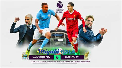 PREDIKSI TERBARU MAN.CITY VS LIVERPOOL 9 SEPTEMBER 2017 ...