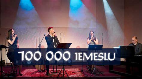 100 000 IEMESLU (LIVE no slavēšanas dziesmu vakara) - YouTube