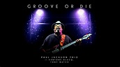 'Everything' from 'Groove or Die' by Paul Jackson Trio ...
