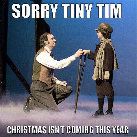 Tim Meme - tiny tim quickmeme