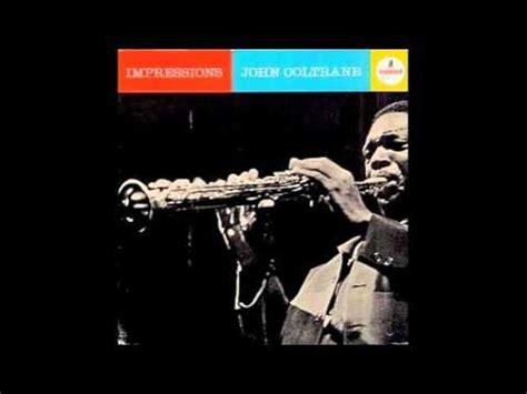 John Coltrane  Impressions [jazz] Listening To This