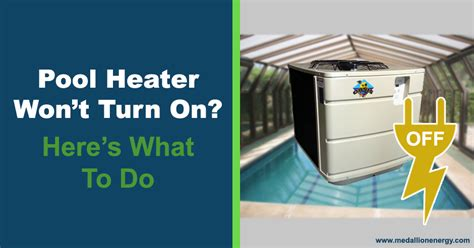 pool heater won t turn on here s what to do medallion energy