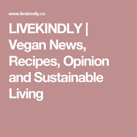 LIVEKINDLY Vegan News Recipes Opinion and Sustainable
