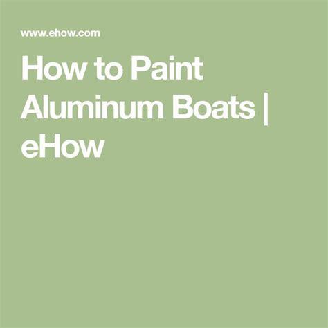 How To Resurface A Fiberglass Boat best 25 aluminum boat paint ideas on