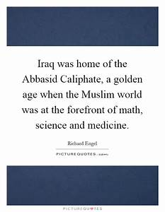 Iraq was home of the Abbasid Caliphate, a golden age when ...