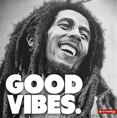 Good Vibes Meme - stoner pictures bobs quotes and bob marley