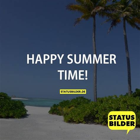 happy summer time sommerspr 252 che spr 252 che f 252 r den sommer