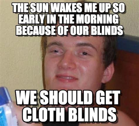 You Mean Curtains?  10 Guy Meme On Memegen