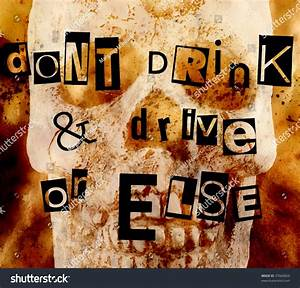Don U0026 39 T Drink And Drive Or Else Stock Photo 47666854   Shutterstock