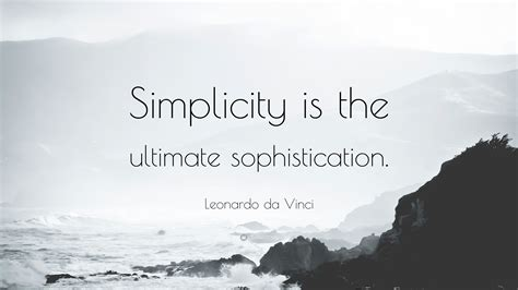 And Sophistication by Leonardo Da Vinci Quote Simplicity Is The Ultimate