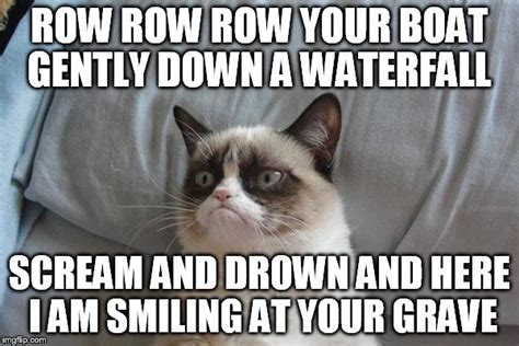 Row The Boat Meme by Grumpy Cat Bed Meme Imgflip