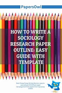 How To Write A Sociology Research Paper Outline  Easy