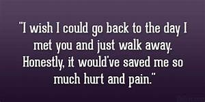 could go back 31 Introspective Quotes About Being Hurt...I ...