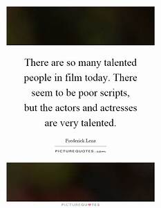 There are so ma... Talented Persons Quotes
