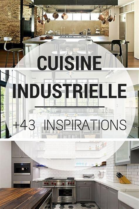 cuisine style industriel cuisine industrielle 43 inspirations pour un style