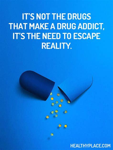 quote  addictions    drugs    drug